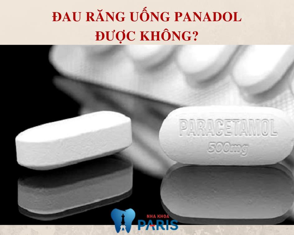Đau răng uống Panadol được không? Bác sĩ giải đáp 2